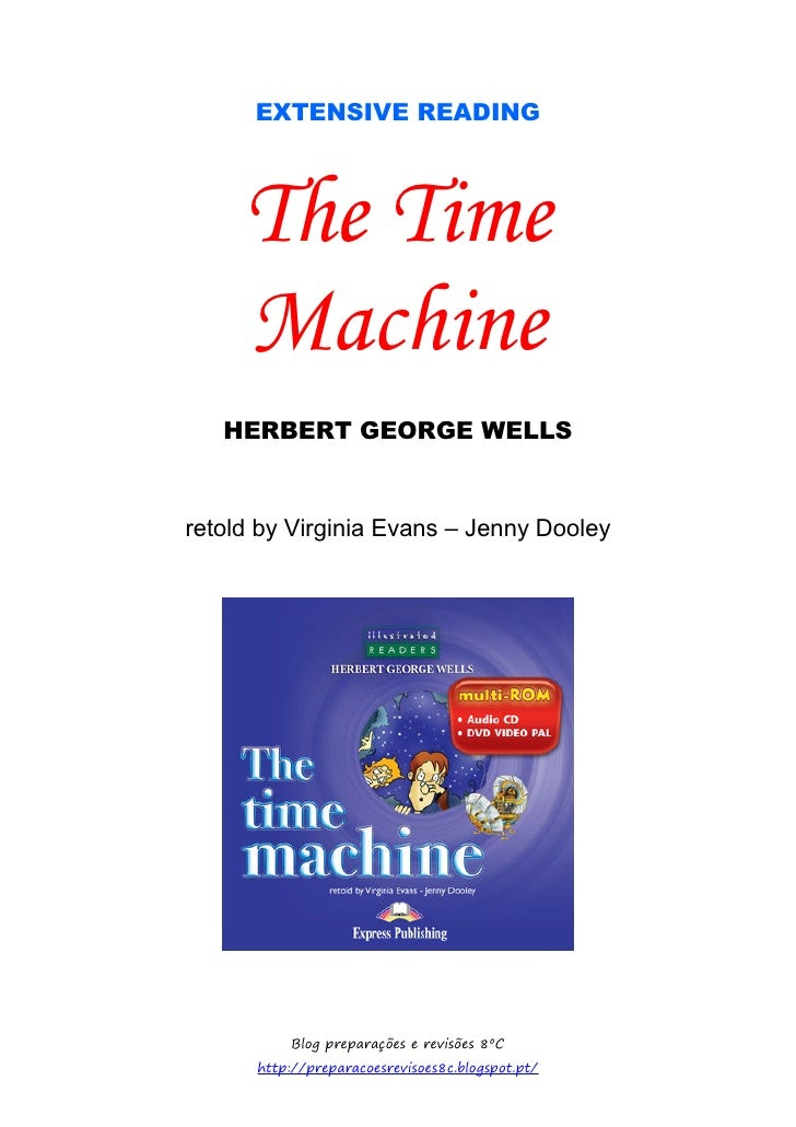 EXTENSIVE READING     The Time     Machine   HERBERT GEORGE WELLSretold by Virginia Evans – Jenny Dooley          Blog pre...