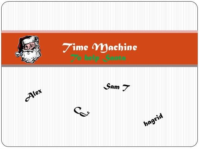 Time Machine To help Santa