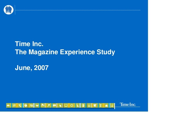 Time Inc. The Magazine Experience Study  June, 2007