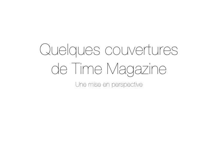 Quelques couvertures  de Time Magazine      Une mise en perspective