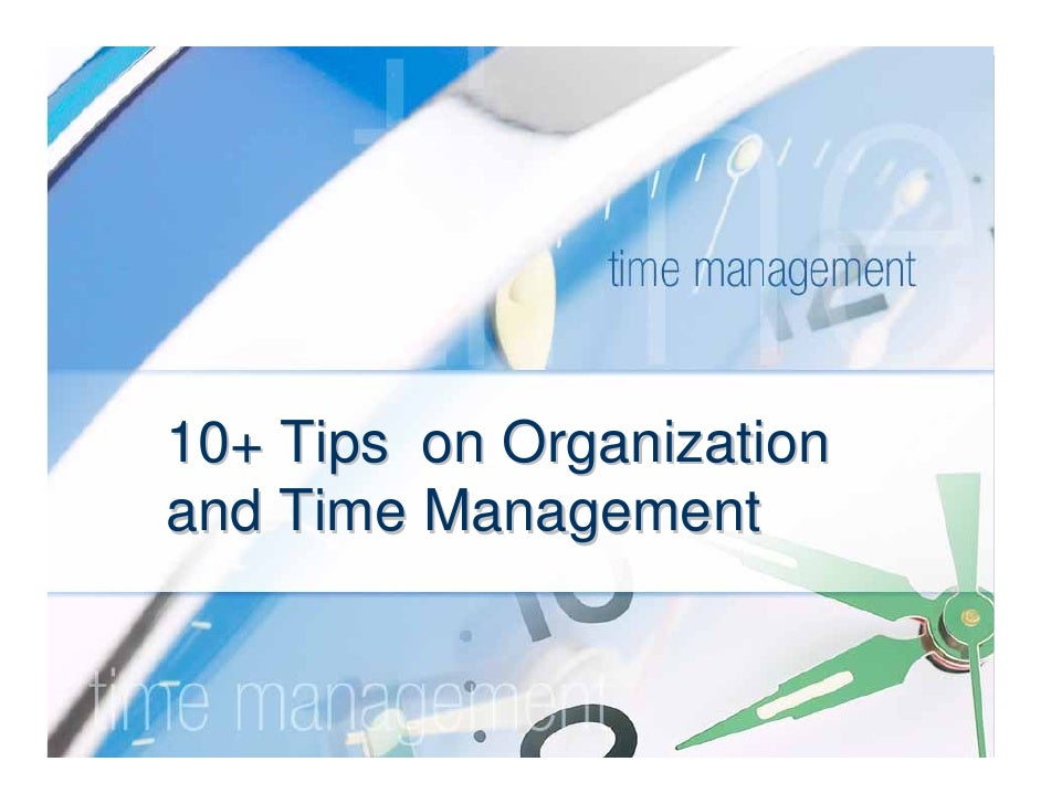 10+ Tips on Organization and Time Management