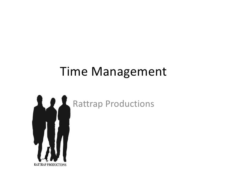 Time Management<br />Rattrap Productions<br />