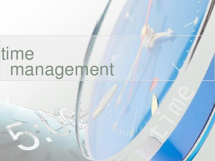 time<br />management<br />time<br />