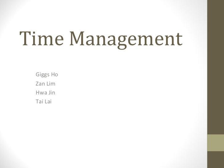 Time Management Giggs Ho Zan Lim Hwa Jin Tai Lai
