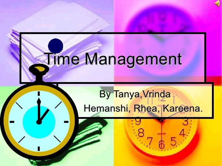Time Management By Tanya,Vrinda Hemanshi, Rhea, Kareena.