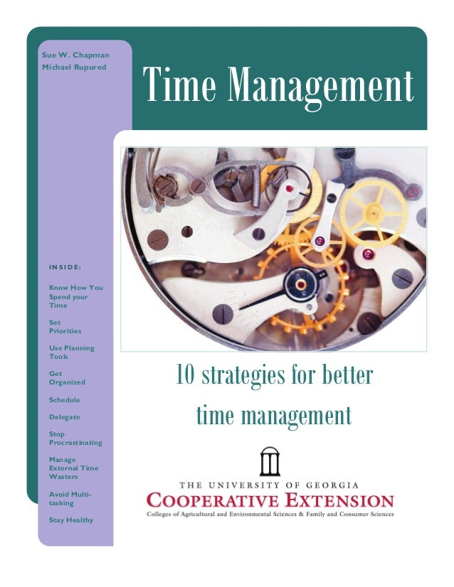Caption describing picture or graphic. I N S I D E : 10 strategies for better Time Management Sue W. Chapman Michael Rupur...