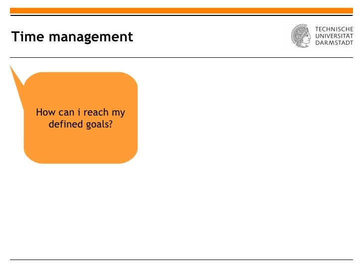 Time management   How can i reach my     defined goals?