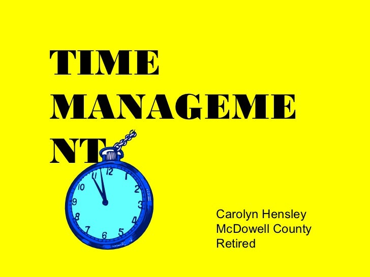 TIMEMANAGEMENT     Carolyn Hensley     McDowell County     Retired
