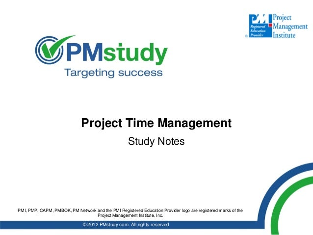 Project Time Management                                                    Study NotesPMI, PMP, CAPM, PMBOK, PM Network an...