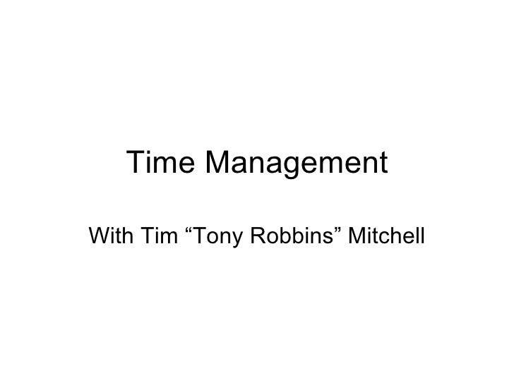 """Time Management With Tim """"Tony Robbins"""" Mitchell"""