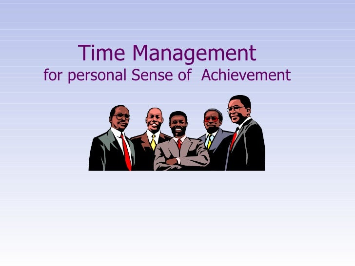 Time Management for personal Sense of  Achievement