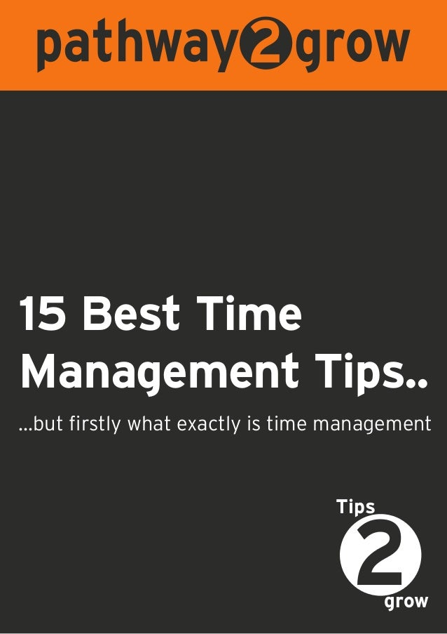 15 Best TimeManagement Tips..growTips...but firstly what exactly is time management