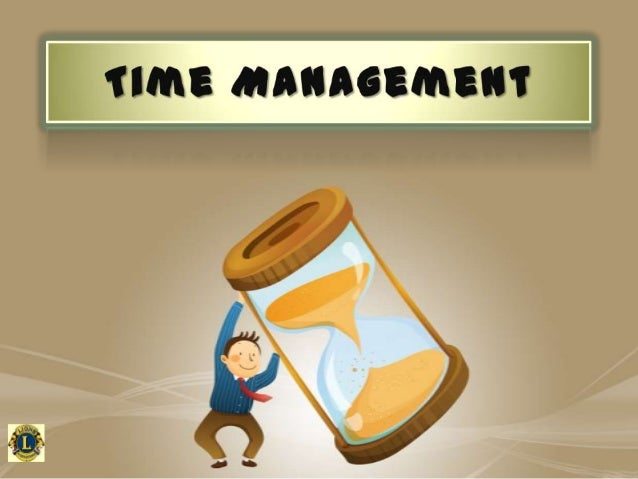 Topics Covered What is Time Management? Benefits of Time Management Obstacle to Time Management Crisis VS. Time Manage...