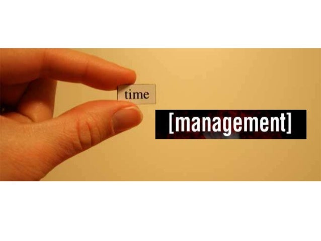 Importance • Time management is life management. • Time is limited. • Time is irreversible.