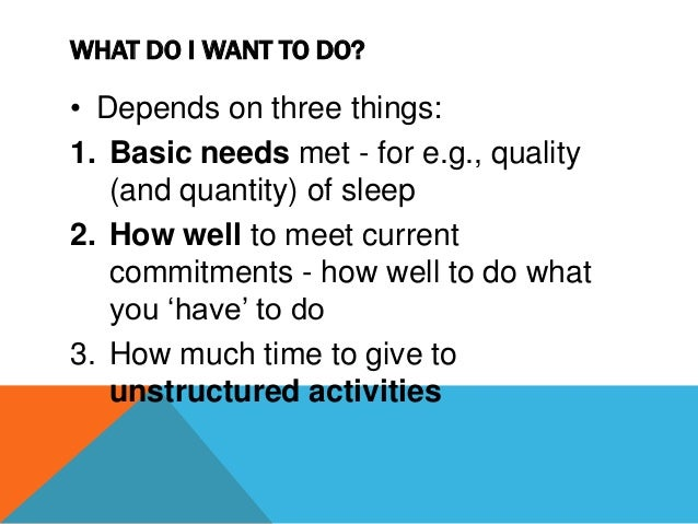 TIME MANAGEMENT • Deciding what to do comes from within • Do you believe in what you're doing? • Do you know what matters ...