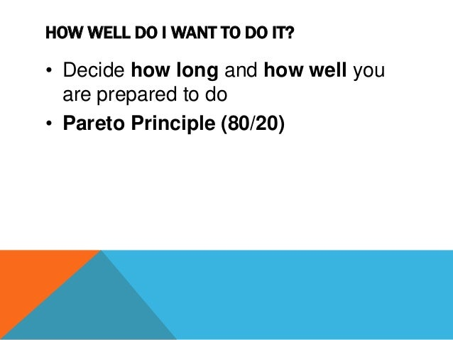 80:20 PRINCIPLE • 80% of unfocussed effort generates only 20% of results • Remaining 80% of results achieved with only 20%...