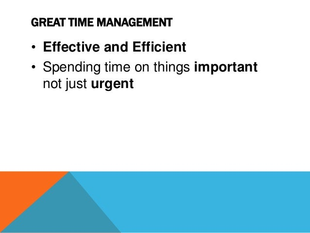URGENT/IMPORTANT MATRIX • Overcome natural tendency to focus on urgent activities • Focus on what's really important • Not...