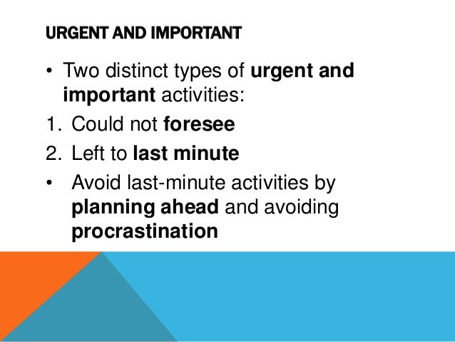 """NOT URGENT AND NOT IMPORTANT • Distractions • Avoided if possible • Ignored or cancelled • Say """"No"""" politely"""