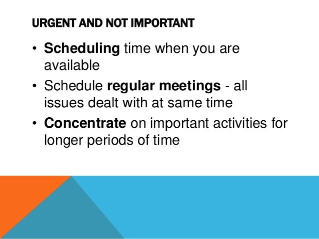 PRIORITIZATION • Particularly important when time limited and demands unlimited • Allocate time where most-needed and most...
