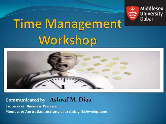 Communicated by Ashraf M. Diaa Lecturer of Business Practice Member of Australian Institute of Training &Development
