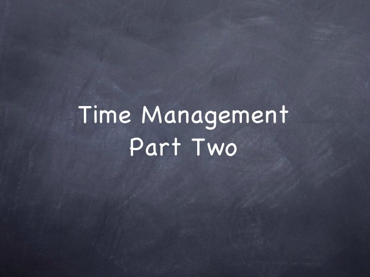 Time Management Part Two