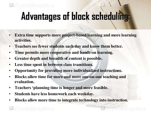 an opinion on the benefits of block schedule in a traditional school The seven class change has many benefits to the students of cchs by jeremy haas cooper city high school has built its reputation around the use of block scheduling, allowing students four classes each semester, totaling up to eight credits per year and thirty two credits by the end of high school.