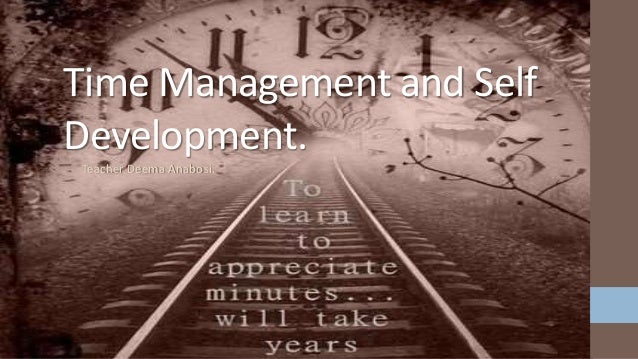 Teacher Deema Anabosi. Time Management and Self Development.