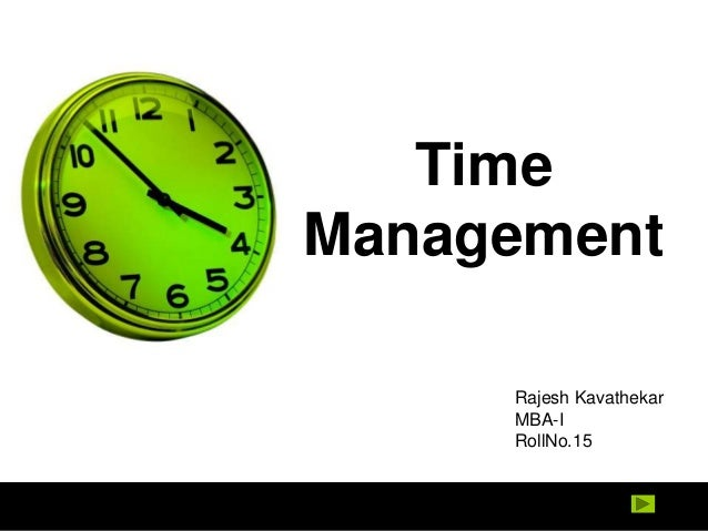 Time Management Rajesh Kavathekar MBA-I RollNo.15