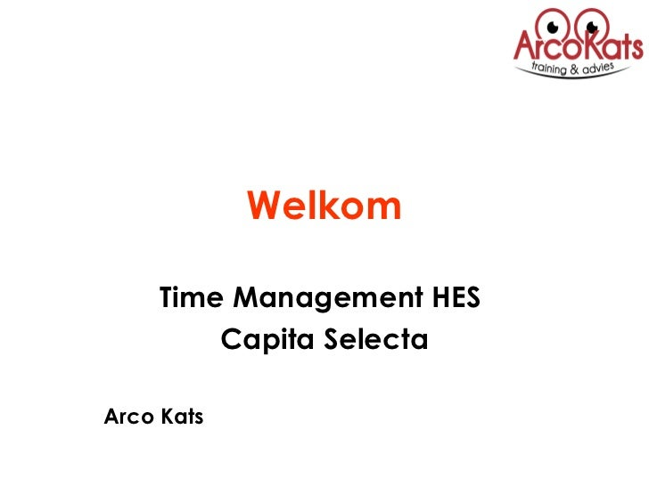 Welkom Time Management HES  Capita Selecta Arco Kats