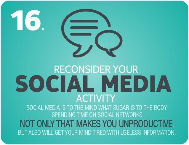 RECONSIDER YOUR SOCIAL MEDIA 16.