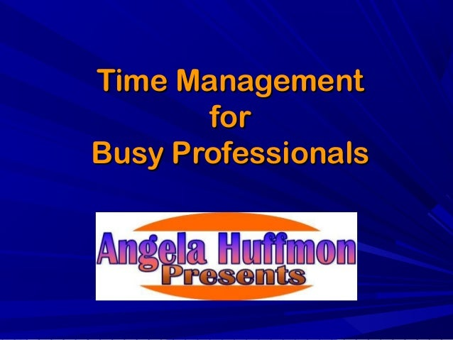 Time ManagementTime ManagementforforBusy ProfessionalsBusy Professionals