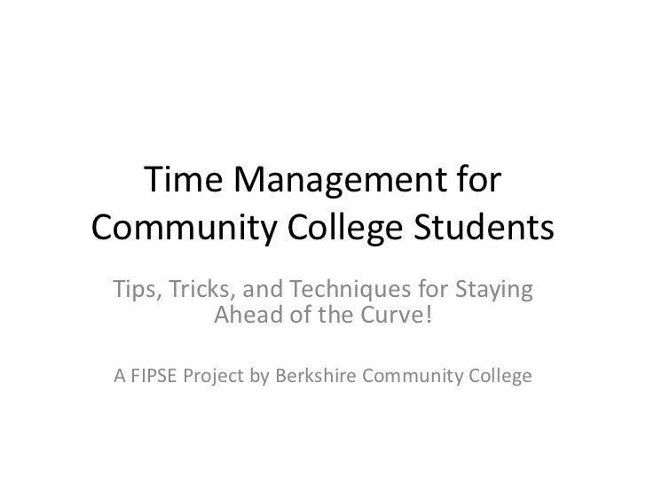 Time Management for Community College Students<br />Tips, Tricks, and Techniques for Staying Ahead of the Curve!<br />A FI...