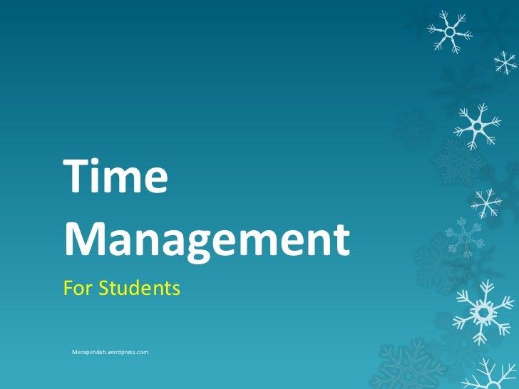 TimeManagementFor StudentsMerapiindah.wordpress.com