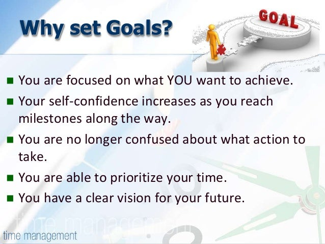 time management goals essay View essay - essay time management from sls 1102 at valencia community college that i will achieve, because she gives me a lot of motivation to achieve my goals and why not help her to fit in this.
