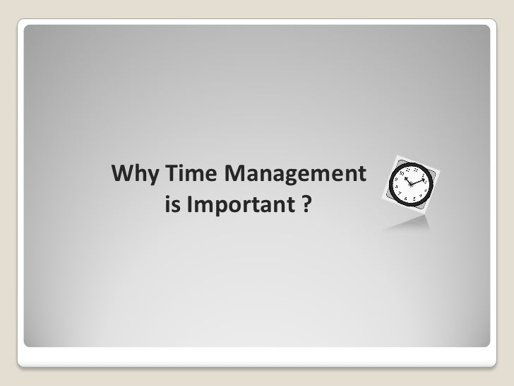 time management is an important ingredient The importance of time management for students many people face the troubling in time management as we all know, in many of the cases lack of time are there.