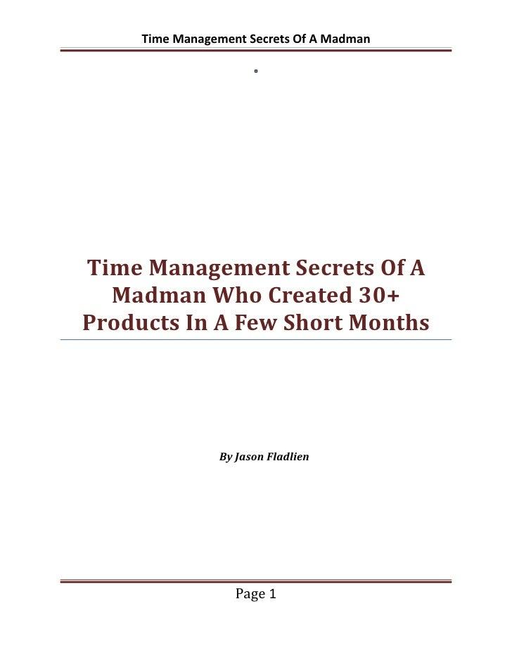 Time Management Secrets Of A MadmanTime Management Secrets Of A  Madman Who Created 30+Products In A Few Short Months     ...