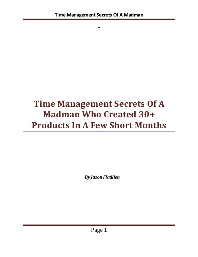 Time Management Secrets Of A MadmanTime Management Secrets Of A  Madman Who Created 30+Products In A Few Short Months     ...