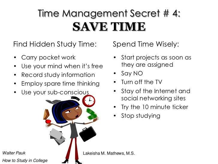 Lakeisha M. Mathews, M.S.<br />Time Management Secret # 4:SAVE TIME<br />Find Hidden Study Time:<br />Carry pocket work<br...
