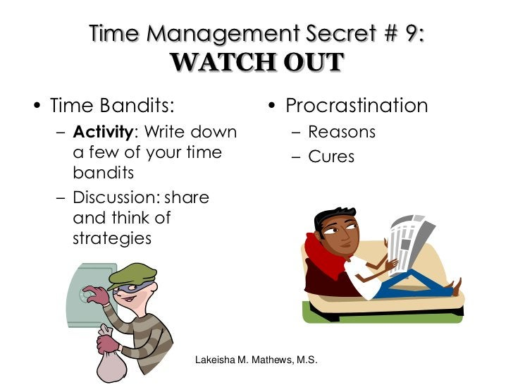 Lakeisha M. Mathews, M.S.<br />Time Management Secret # 8:BE REAL & STAY BALANCED<br />Make your schedule personal:<br />A...