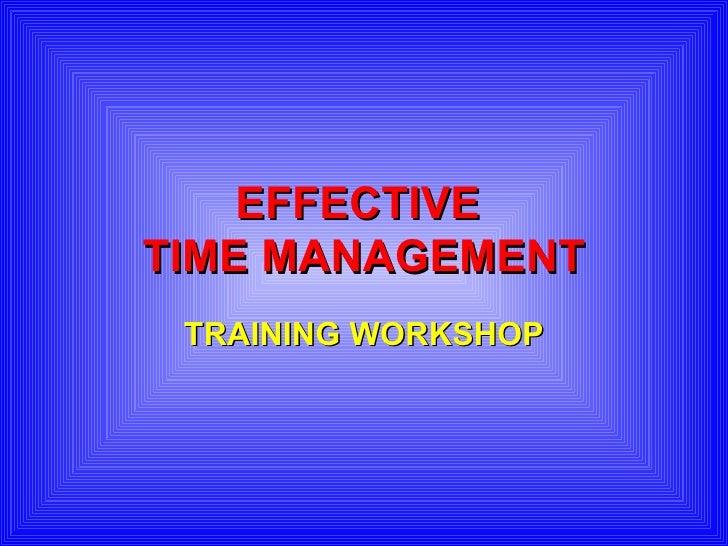 EFFECTIVETIME MANAGEMENT TRAINING WORKSHOP
