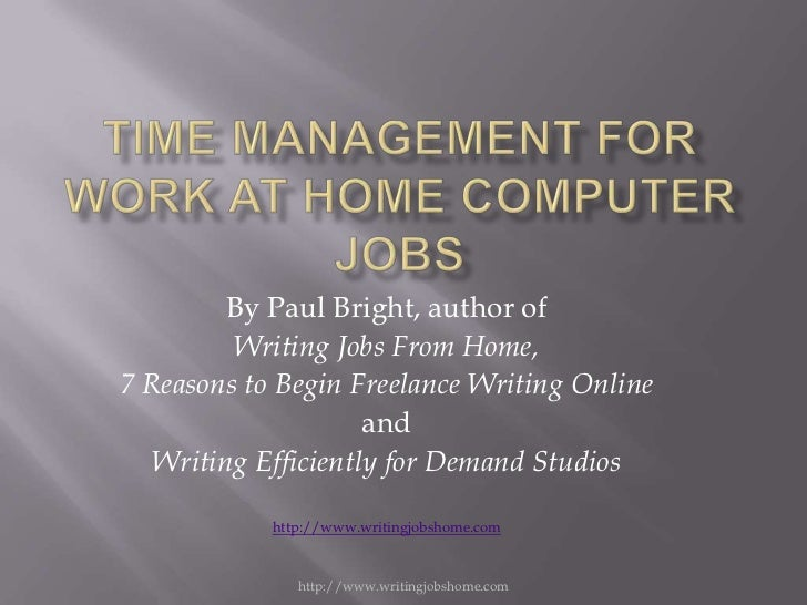 By Paul Bright, author of         Writing Jobs From Home,7 Reasons to Begin Freelance Writing Online                     a...