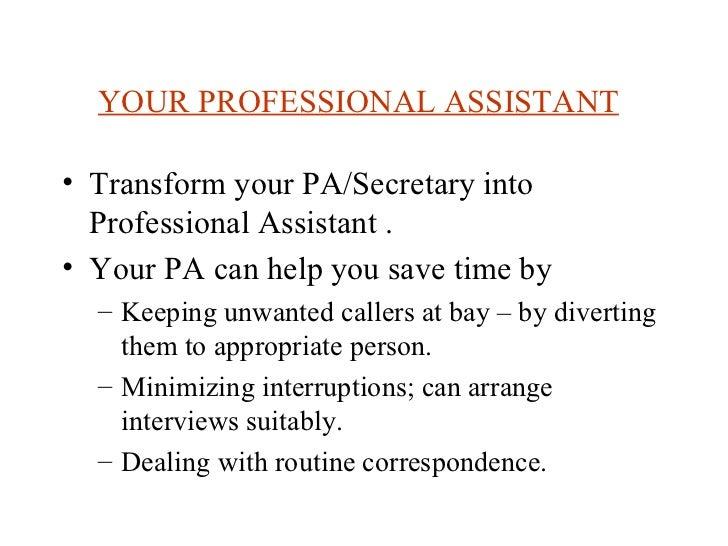 YOUR PROFESSIONAL ASSISTANT   <ul><li>Transform your PA/Secretary into Professional Assistant . </li></ul><ul><li>Your PA ...