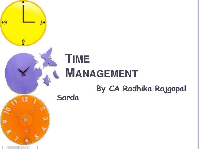 TIME MANAGEMENT By CA Radhika Rajgopal Sarda