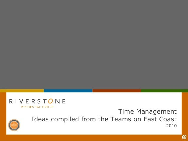 1 2010 Time Management Ideas compiled from the Teams on East Coast