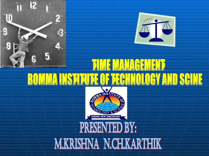 TIME MANAGEMENT BOMMA INSTITUTE OF TECHNOLOGY AND SCINE