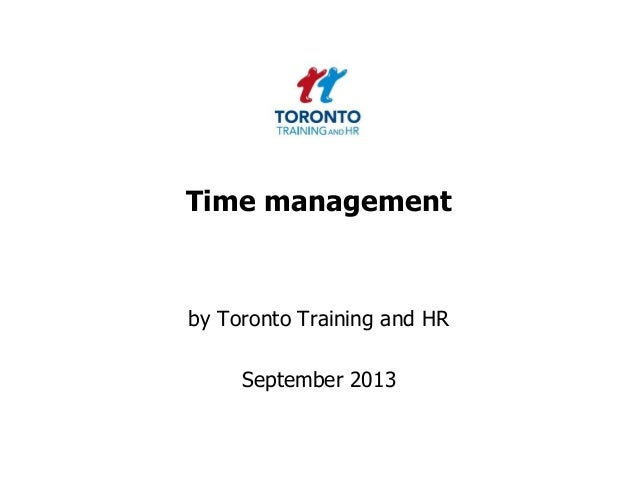 Time management by Toronto Training and HR September 2013
