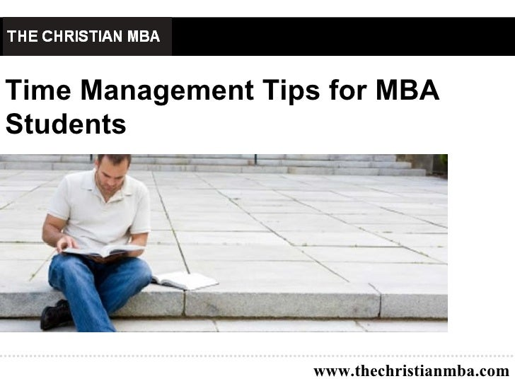 Time Management Tips for MBA Students   www.thechristianmba.com