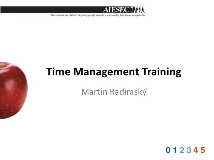 Time Management Training      Martin Radimský                        012345