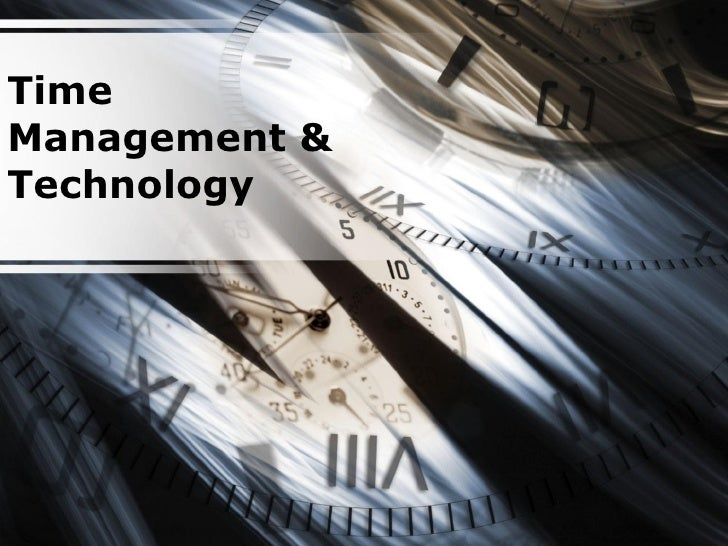Technology Management Image: Time Management & Technology PowerPoint Presentation