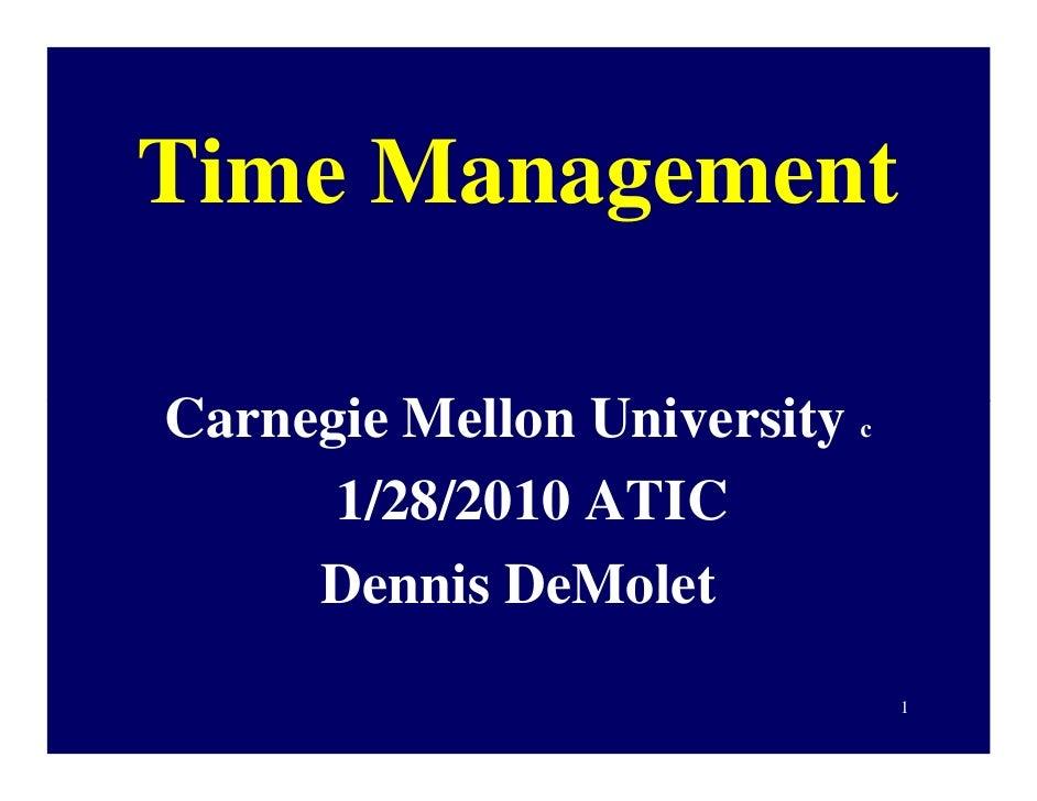 Time Management  Carnegie Mellon University c       1/28/2010 ATIC      Dennis DeMolet                                1
